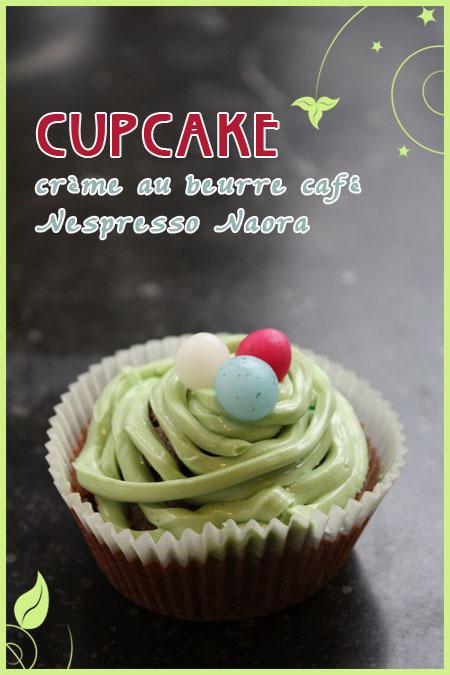 CUPCAKE, CRÈME AU BEURRE CAFÉ NESPRESSO NAORA