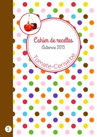 Cahier de recettes automne 2015 tomate - Creer un cahier de recettes de cuisine ...