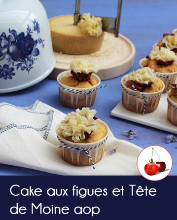 Cake aux figues et Tête de Moine AOP
