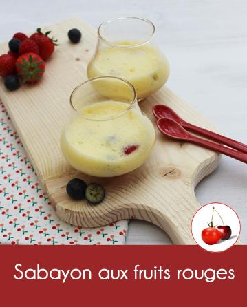 Sabayon aux fruits rouges | Cahier de recettes Printemps Eté 2016